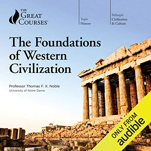 The Foundations of Western Civilization                   By:                                                                                                                                 Thomas F. X. Noble,                                                                                        The Great Courses                               Narrated by:                                                                                                                                 Thomas F. X. Noble                      Length: 24 hrs and 51 mins     91 ratings     Overall 4.6
