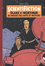 Autour de Blake & Mortimer - Tome 12 - Scientifiction - Catalogue d'exposition (Arts et Métiers) de Thierry Bellefroid