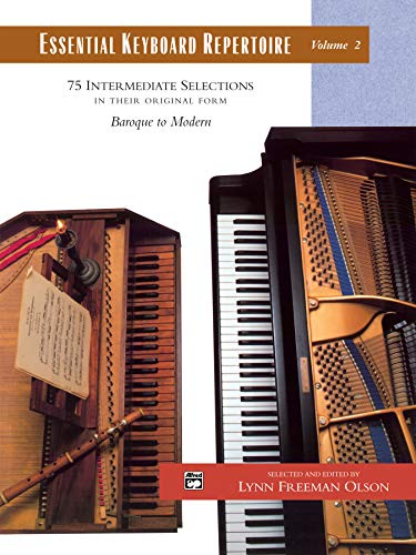 Essential Keyboard Repertoire, Vol 2: 75 Intermediate Selections in Their Original Form - Baroque to Modern: 75 Intermediate Selections in Their Original Form - Baroque to Modern, Comb Bound Book