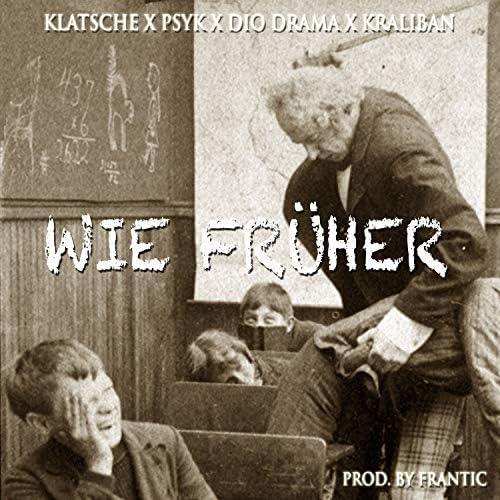 Klatsche, Psyk, Dio Drama & Kraliban