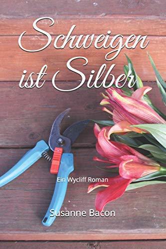 Schweigen ist Silber: Ein Wycliff Roman (Wycliff Romane) (German Edition)