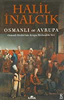 Osmanli ve Avrupa: Osmanli Devletinin Avrupa Tarihindeki Yeri