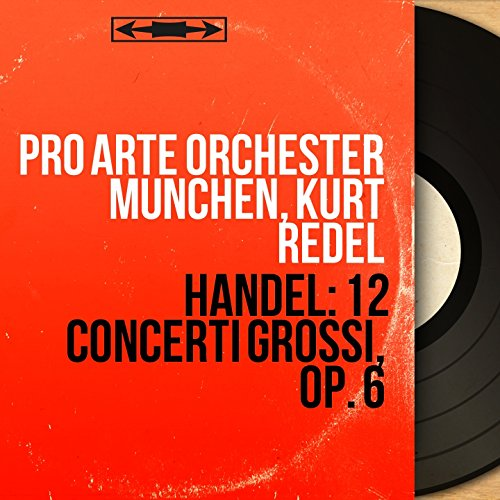 Concerto grosso in B-Flat Major, Op. 6, No. 7, HWV 325: I. Largo - Allegro