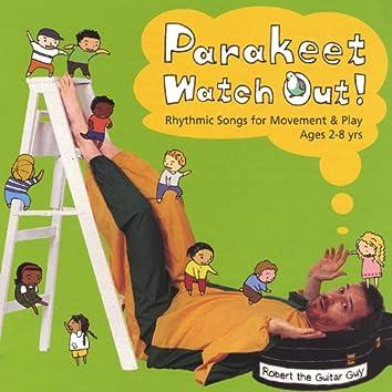 Parakeet Watch Out!