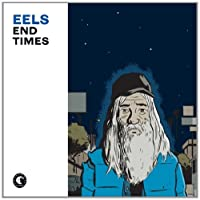 End Times by EELS (2010-02-02)