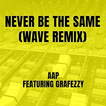 Never Be The Same (Wave Remix)