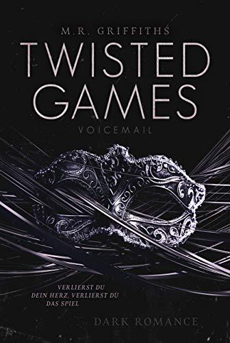 TWISTED GAMES: Verlierst du dein Herz, verlierst du das Spiel (VOICEMAIL 1)