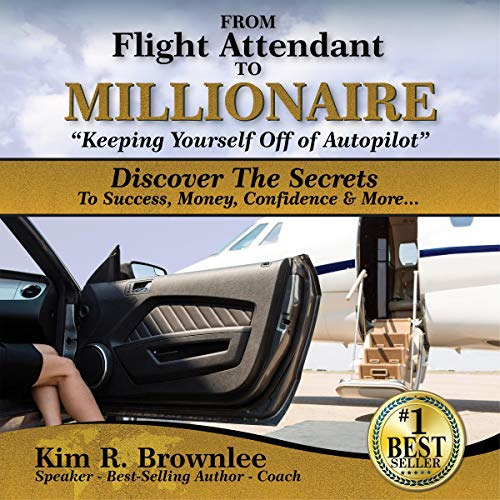 """From Flight Attendant to Millionaire: """"Keeping Yourself off of Autopilot"""" cover art"""