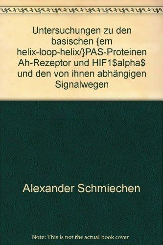 Untersuchungen zu den basischen helix-loop-helix/PAS-Proteinen Ah-Rezeptor und HIFlα und den von ihnen abhängigen Signalwegen