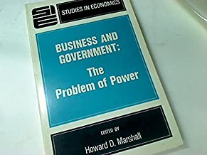 Business and Government: The Problem of Power (Study in Economics)