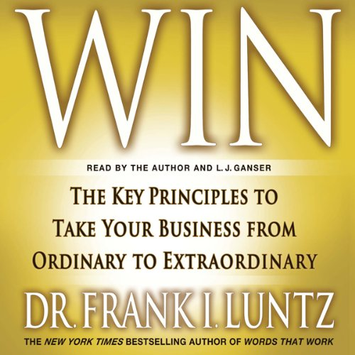 Win: The Key Principles to Take Your Business from Ordinary to Extraordinary audiobook cover art