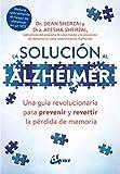 La solución al alzhéimer. Una guía revolucionaria para prevenir y revertir la pérdida de memoria (Salud natural)