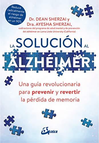 La solución al alzhéimer: Una guía revolucionaria para prevenir y revertir la pérdida de memoria