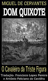 Dom Quixote: O Cavaleiro da Triste Figura (Dom Quixote de