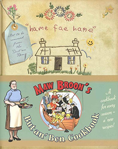 But an'Ben Cookbook Maw Broons: A Cookbook for Every Season, Using All the Goodness of the Land