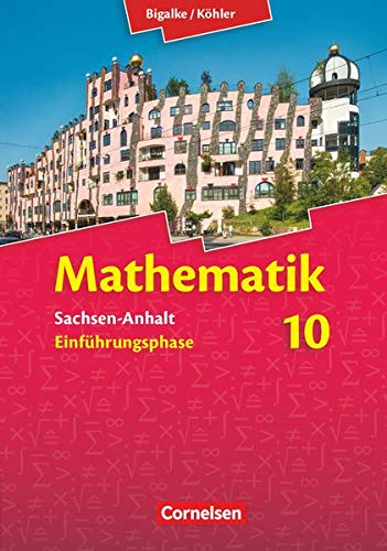 Bigalke/Köhler: Mathematik - Sachsen-Anhalt - Einführungsphase: Schülerbuch