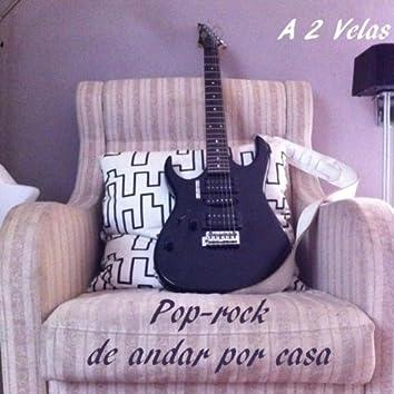 Pop-rock De Andar Por Casa