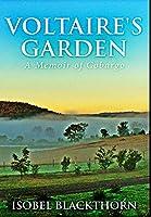 Voltaire's Garden: Premium Large Print Hardcover Edition
