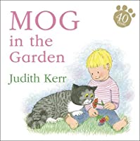 Mog in the Garden board book by Judith Kerr(1905-07-02)