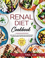 Renal Diet Cookbook: Easy, Healthy, Low Potassium and Sodium Recipes. To Improve Kidney Function and Avoid Dialysis. 30-day Meal Plan TINA