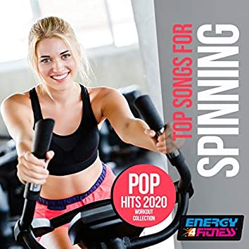 Top Songs For Spinning Pop Hits 2020 Workout Collection (15 Tracks Non-Stop Mixed Compilation for Fitness & Workout - 140 Bpm)