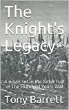 The Knight's Legacy: A novel set in the latter half of The Hundred Years War (English Edition)
