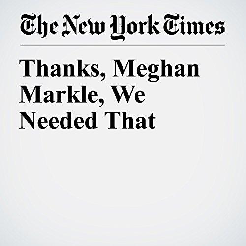 Thanks, Meghan Markle, We Needed That copertina