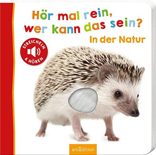 Hör mal rein, wer kann das sein? In der Natur: Streicheln und hören   Hochwertiges Pappbilderbuch mit 5 Sounds und Fühlelementen für Kinder ab 18 Monaten (Foto-Streichel-Soundbuch)