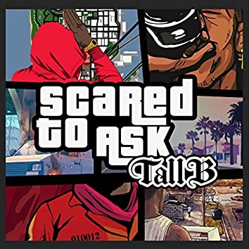 Scared to Ask