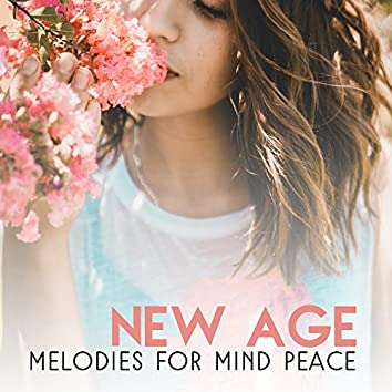 New Age Melodies for Mind Peace – Soft Sounds to Relax, Easy Listening, New Age Relaxation, Rest a Bit, Healing Touch