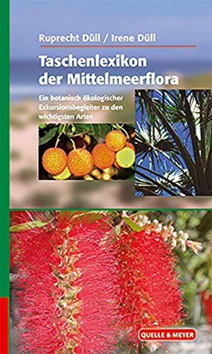 Taschenlexikon der Mittelmeerflora: Ein botanisch-ökologischer Exkursionsbegleiter zu den wichtigsten Arten