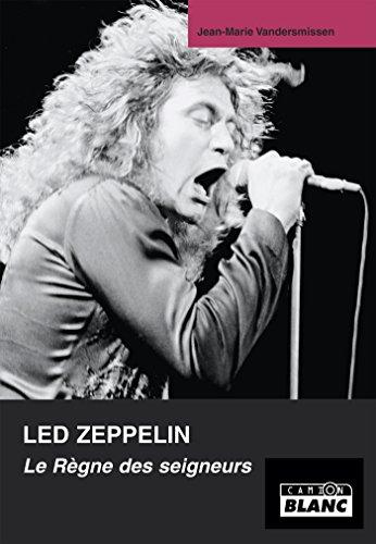 Led Zeppelin Le règne des Seigneurs