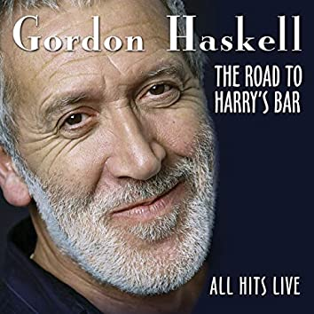 The Road to Harry's Bar - All Hits Live (Live)