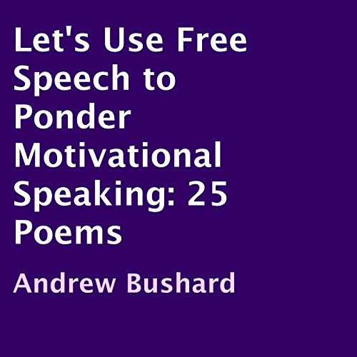Let's Use Free Speech to Ponder Motivational Speaking audiobook cover art