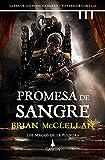 Promesa de sangre (versión española): La era de los reyes ha muerto. Yo terminé con ella (Los magos de la pólvora nº 1)