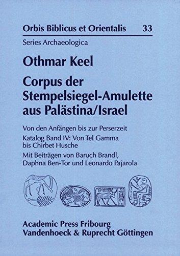 Corpus der Stempelsiegel-Amulette aus Palästina/Israel: Von den Anfängen bis zur Perserzeit (Orbis Biblicus et Orientalis, Series Archaeologica, Band 33)
