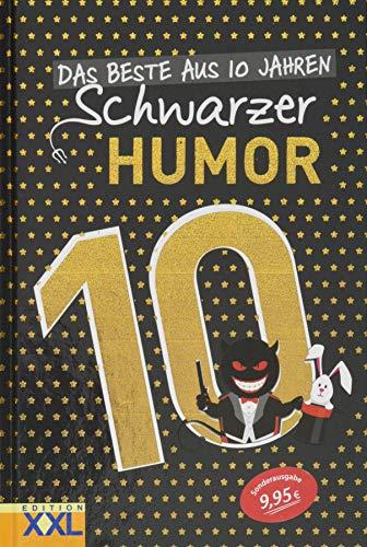 Das Beste aus 10 Jahren Schwarzer Humor: Jubiläumsausgabe