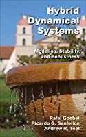 Hybrid Dynamical Systems: Modeling, Stability, and Robustness