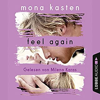 Feel Again     Again-Reihe 3              By:                                                                                                                                 Mona Kasten                               Narrated by:                                                                                                                                 Milena Karas                      Length: 7 hrs and 3 mins     Not rated yet     Overall 0.0