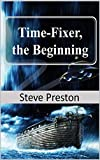 Time-Fixer, the Beginning (English Edition)