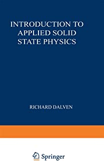 Introduction to Applied Solid State Physics: Topics in the Applications of Semiconductors, Superconductors, and the Nonlin...