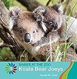 Koala Bear Joeys (21st Century Basic Skills Library: Level 3: Babies at the Zoo)
