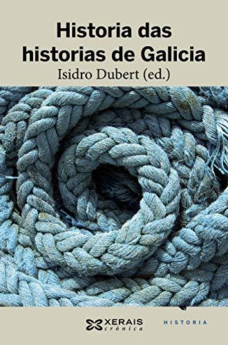 Historia das historias de Galicia (EDICIÓN LITERARIA - CRÓNICA E-book) (Galician Edition)