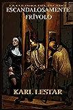 Escandalosamente Frivolo: La Cultura del Pecado: 81 (Dead Books & Minds)