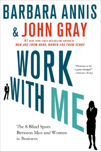 Compare Textbook Prices for Work with Me: The 8 Blind Spots Between Men and Women in Business Reprint Edition ISBN 9781137279118 by Annis, Barbara,Gray Ph.D., John