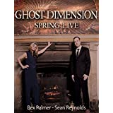 Ghost Dimension Spring Live
