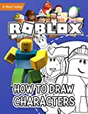 RÓBLÓX: How to Draw Characters: Unofficial Drawing Book Age 8-12 Year Old Kids Boys Girls Teens Adults Step by Step Complete Guide Learn Color Sketch ... Best Gift Ideas 2021 (How to Draw Art)
