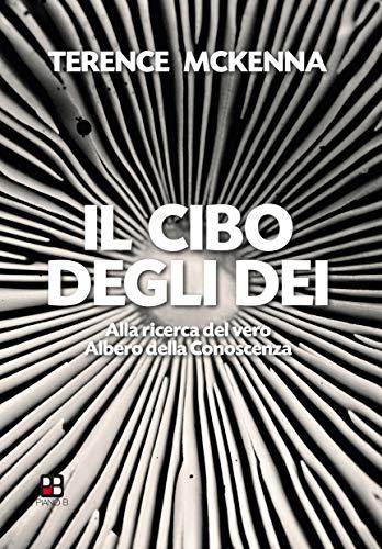 Il cibo degli dei: All ricerca del vero albero della conoscenza (Fuoricollana) (Italian Edition)