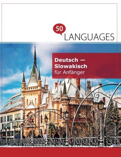 Deutsch - Slowakisch für Anfänger: Ein Buch in 2 Sprachen