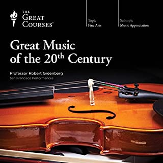 Great Music of the 20th Century                   By:                                                                                                                                 The Great Courses                               Narrated by:                                                                                                                                 Professor Robert Greenberg PhD                      Length: 17 hrs and 50 mins     52 ratings     Overall 4.4